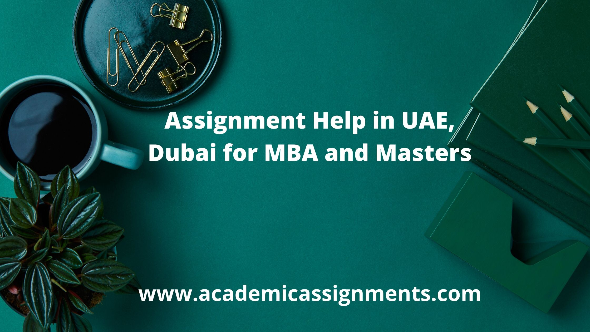 Assignment Help in UAE, Dubai for MBA and Masters