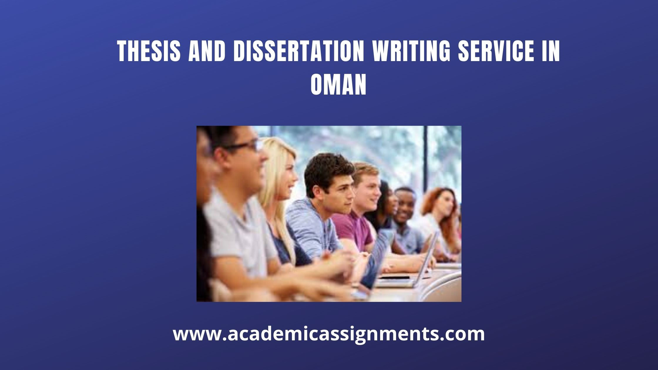 Thesis and Dissertation Writing Service in Oman