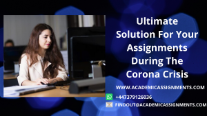 Ultimate Solution For Your Assignments During The Corona Crisis
