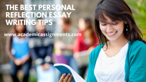 The Best Personal Reflection Essay Writing Tips
