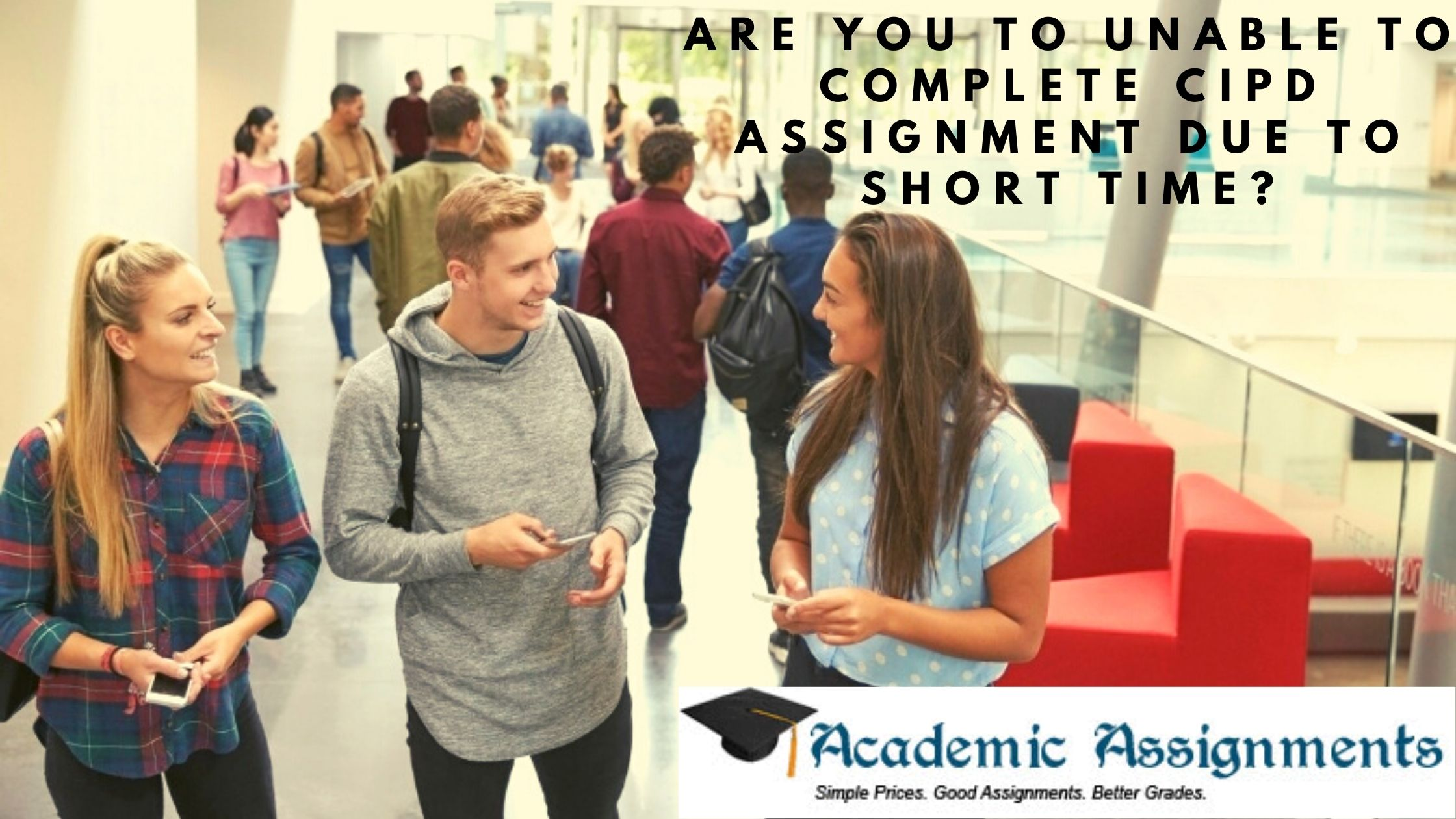 Are You To Unable To Complete CIPD Assignment Due To Short Time_